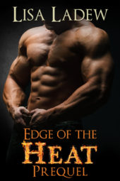 Edge of the Heat Prequel by Lisa Ladew