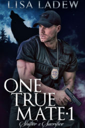 One True Mate 1: Shifter's Sacrifice by Lisa Ladew