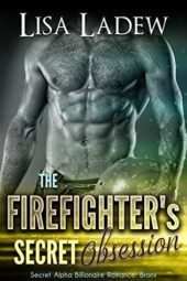 The Firefighter's Secret Obsession by Lisa Ladew